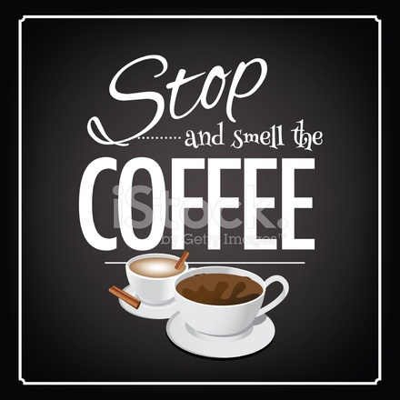 36244498-stop-and-smell-the-coffee-blackboard-design.jpg